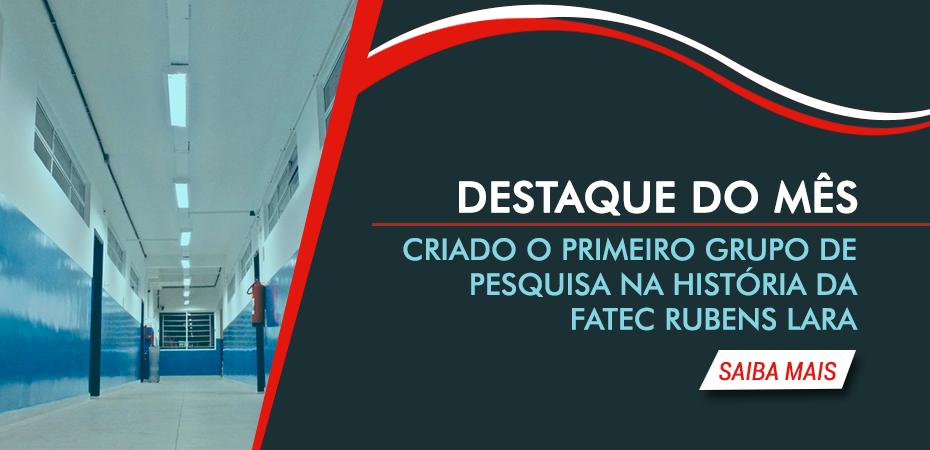 CRIADO O PRIMEIRO GRUPO DE PESQUISA NA HISTÓRIA DA FATEC RUBENS LARA