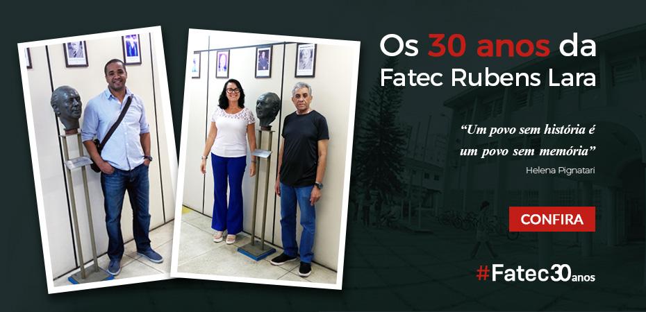 Os 30 anos da FATEC Rubens Lara